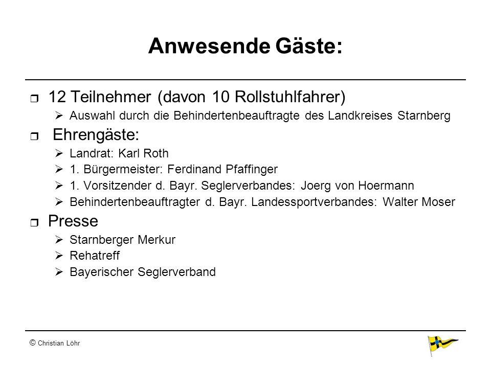 © Christian Löhr Anwesende Gäste: 12 Teilnehmer (davon 10 Rollstuhlfahrer) Auswahl durch die Behindertenbeauftragte des Landkreises Starnberg Ehrengäs