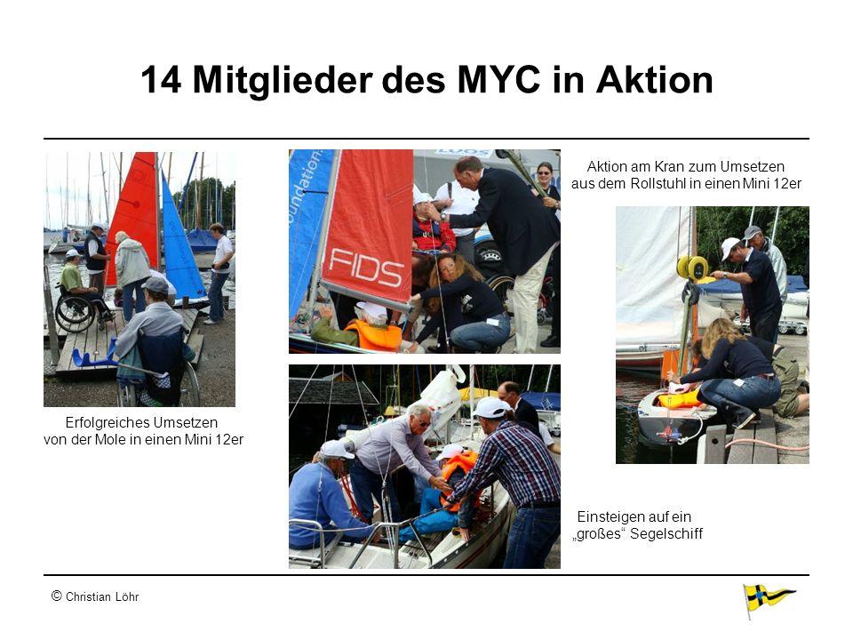© Christian Löhr 14 Mitglieder des MYC in Aktion Erfolgreiches Umsetzen von der Mole in einen Mini 12er Aktion am Kran zum Umsetzen aus dem Rollstuhl