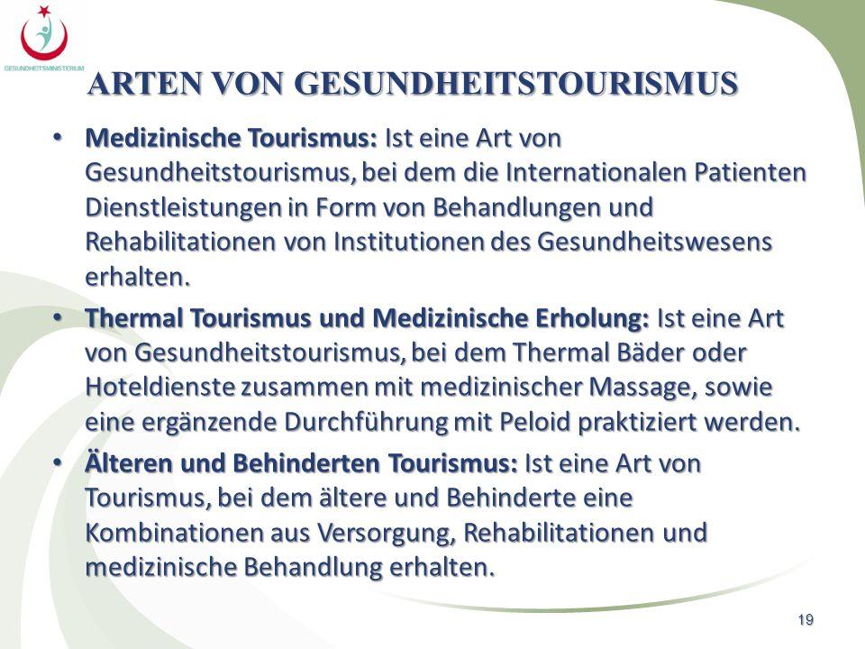 ARTEN VON GESUNDHEITSTOURISMUS Medizinische Tourismus: Ist eine Art von Gesundheitstourismus, bei dem die Internationalen Patienten Dienstleistungen i