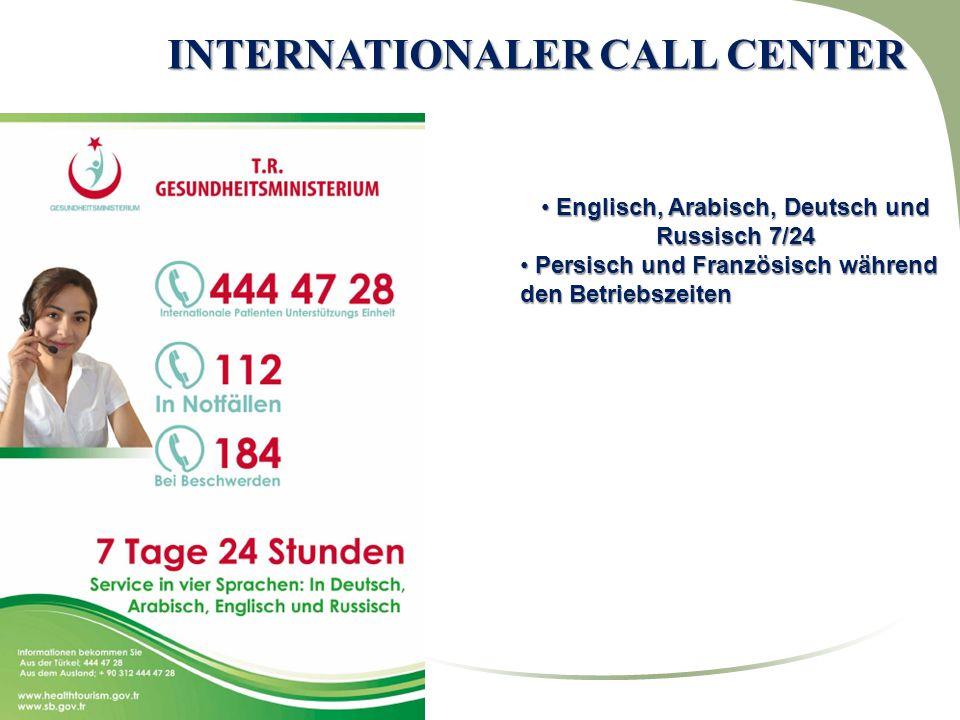 INTERNATIONALER CALL CENTER Englisch, Arabisch, Deutsch und Russisch 7/24 Englisch, Arabisch, Deutsch und Russisch 7/24 Persisch und Französisch währe