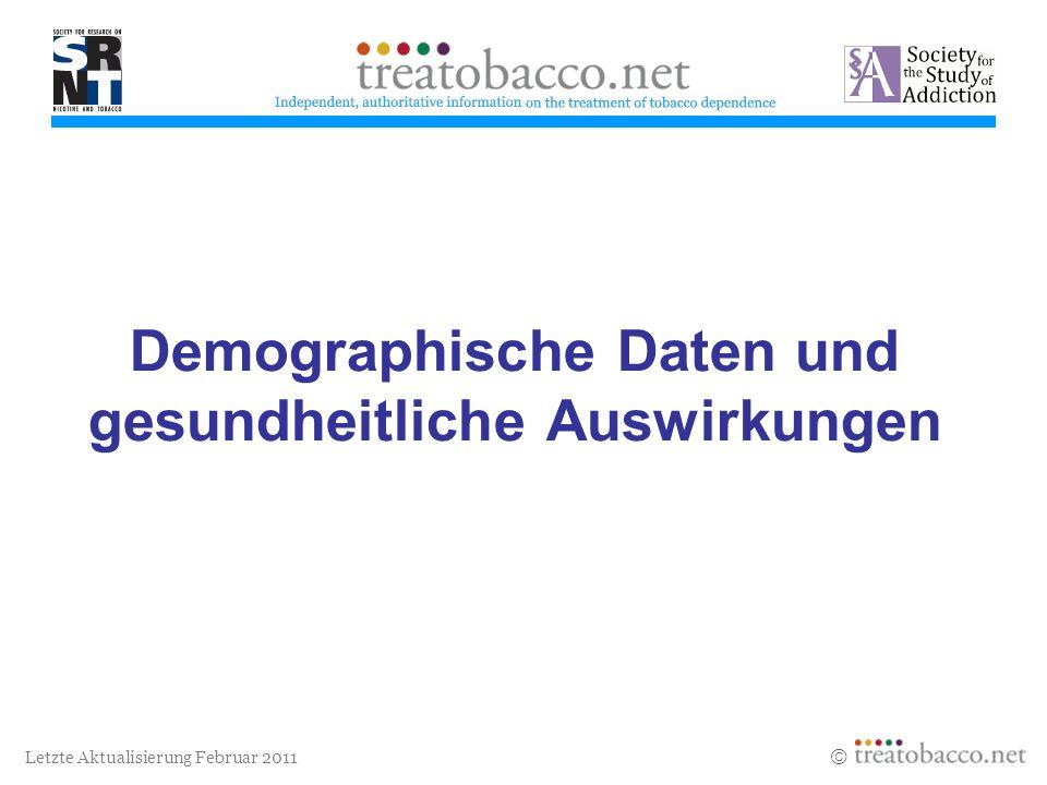 Letzte Aktualisierung Februar 2011 Arbeitsgruppe Demographische Daten und gesundheitliche Auswirkungen Revised 05/06 VorsitzAnn Malarcher Centers for Disease Control and Prevention, USA Peter AndersonUnabh.