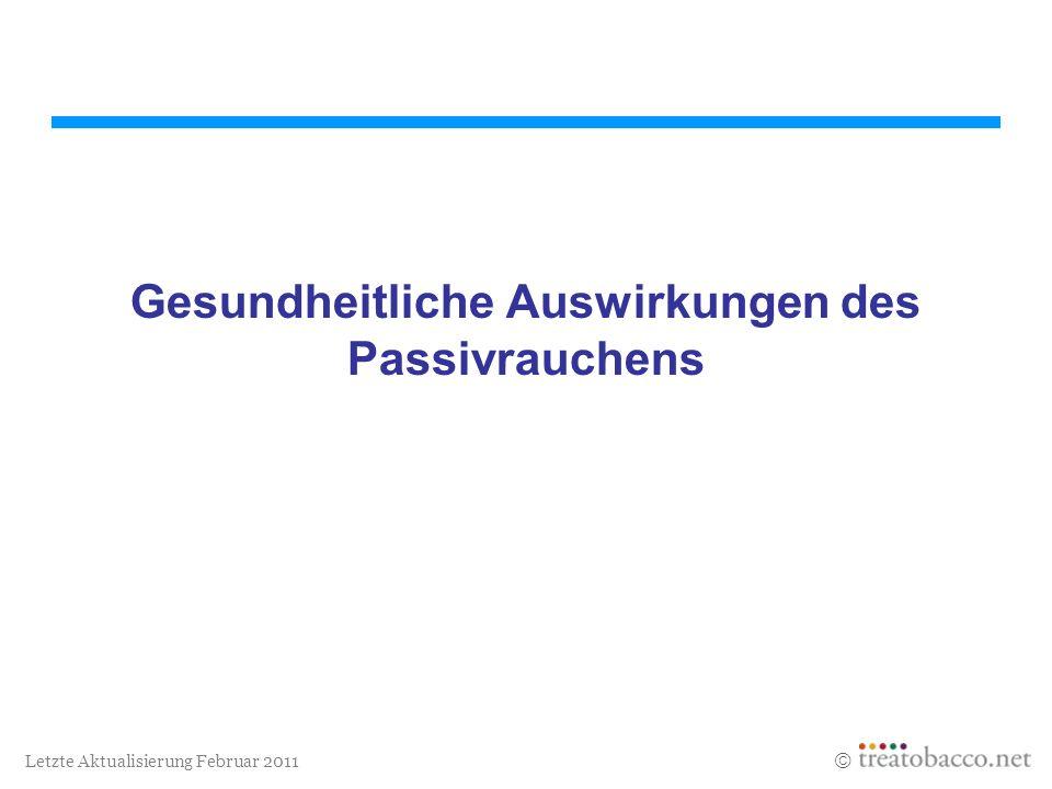 Letzte Aktualisierung Februar 2011 Gesundheitliche Auswirkungen des Passivrauchens