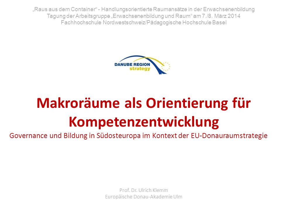 Makroräume als Orientierung für Kompetenzentwicklung Governance und Bildung in Südosteuropa im Kontext der EU-Donauraumstrategie Governance der Donauraumstrategie
