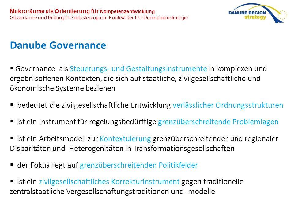 Makroräume als Orientierung für Kompetenzentwicklung Governance und Bildung in Südosteuropa im Kontext der EU-Donauraumstrategi e Danube Governance Go