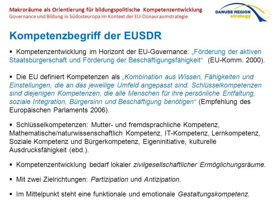 Makroräume als Orientierung für bildungspolitische Kompetenzentwicklung Governance und Bildung in Südosteuropa im Kontext der EU-Donauraumstrategie Ko