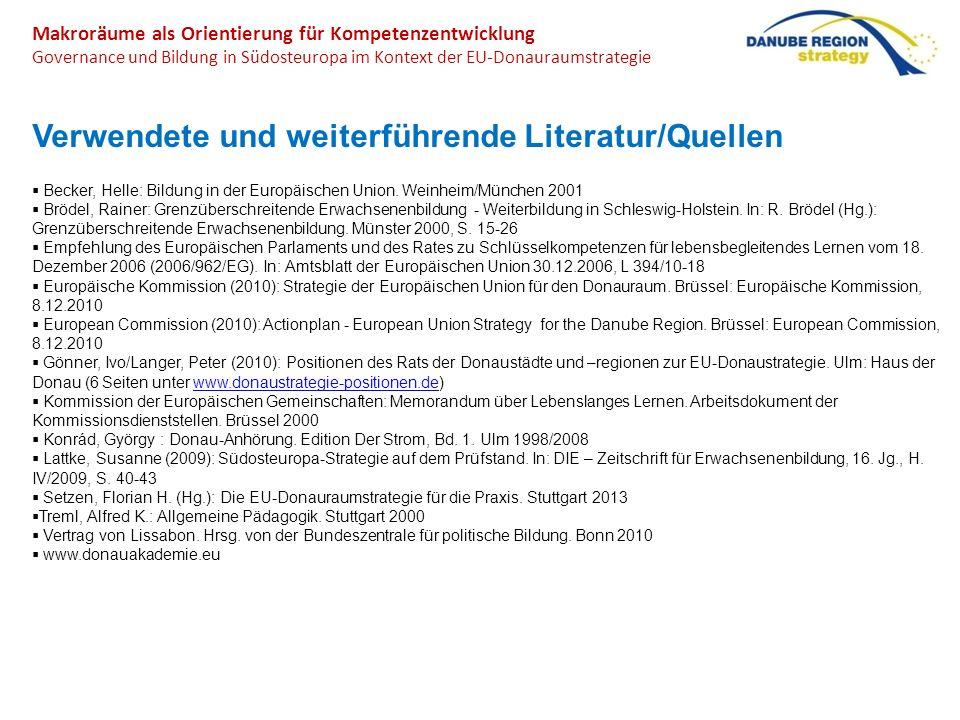 Makroräume als Orientierung für Kompetenzentwicklung Governance und Bildung in Südosteuropa im Kontext der EU-Donauraumstrategie Verwendete und weiter