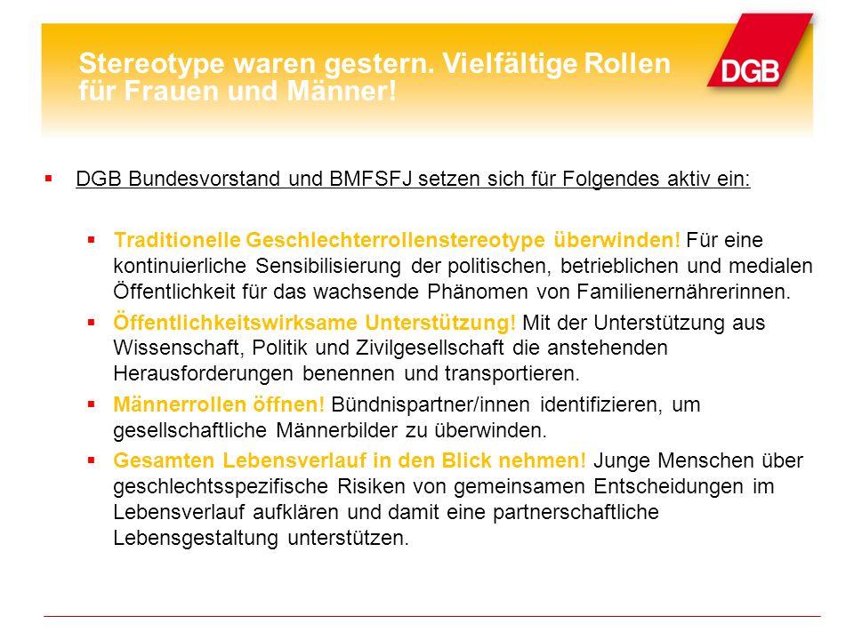 DGB Bundesvorstand und BMFSFJ setzen sich für Folgendes aktiv ein: Traditionelle Geschlechterrollenstereotype überwinden.
