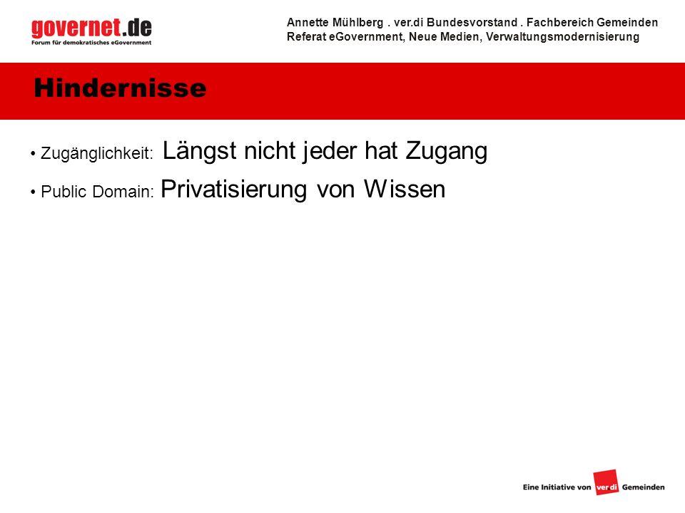 Zugänglichkeit: Längst nicht jeder hat Zugang Public Domain: Privatisierung von Wissen Hindernisse Annette Mühlberg.
