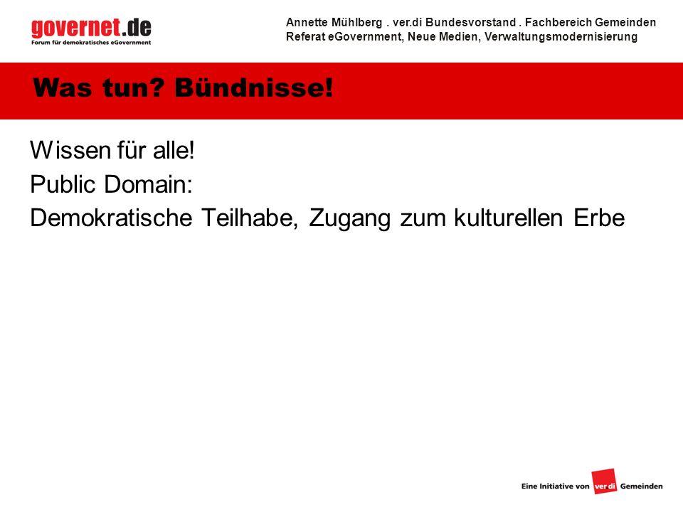 Wissen für alle. Public Domain: Demokratische Teilhabe, Zugang zum kulturellen Erbe Was tun.
