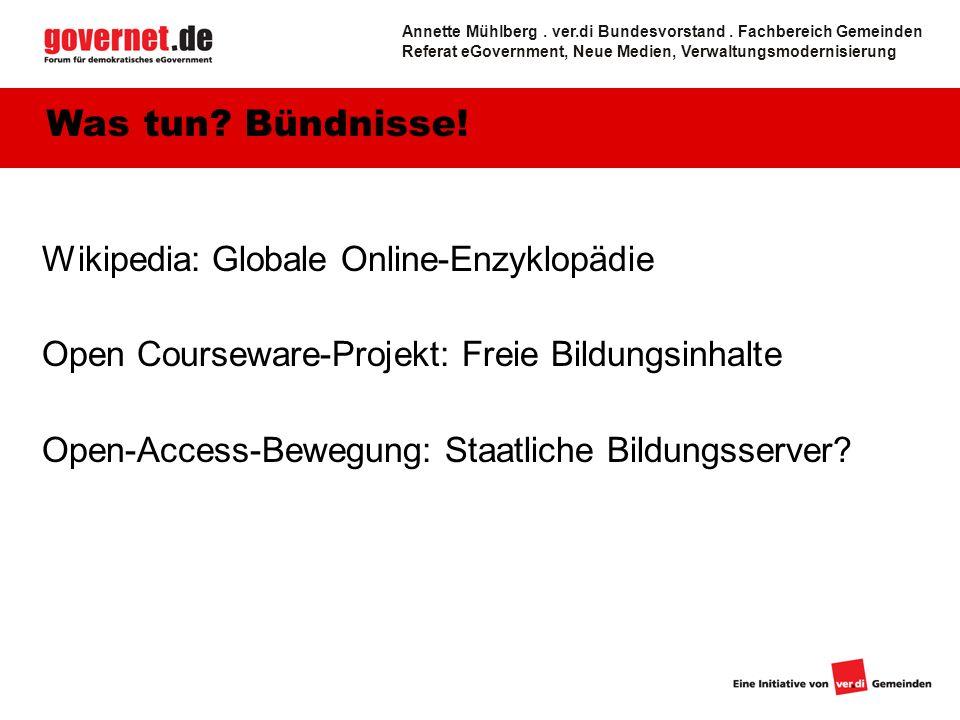 Wikipedia: Globale Online-Enzyklopädie Open Courseware-Projekt: Freie Bildungsinhalte Open-Access-Bewegung: Staatliche Bildungsserver.