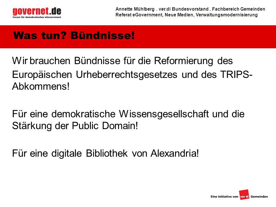 Wir brauchen Bündnisse für die Reformierung des Europäischen Urheberrechtsgesetzes und des TRIPS- Abkommens.