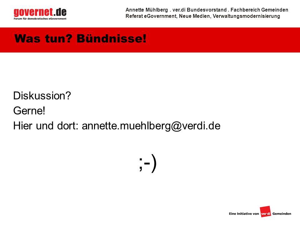 Diskussion. Gerne. Hier und dort: annette.muehlberg@verdi.de ;-) Was tun.