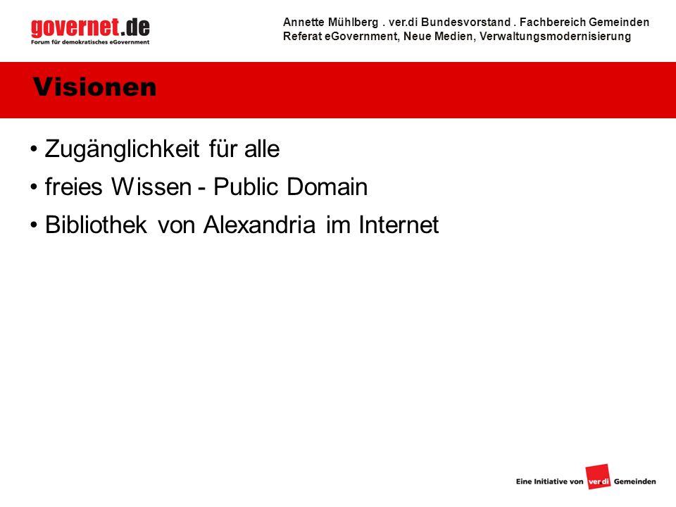 Zugänglichkeit für alle freies Wissen - Public Domain Bibliothek von Alexandria im Internet Visionen Annette Mühlberg.