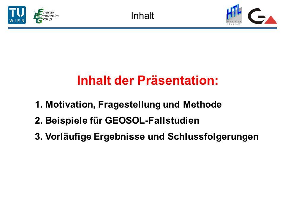 Inhalt Inhalt der Präsentation: 1. Motivation, Fragestellung und Methode 2. Beispiele für GEOSOL-Fallstudien 3. Vorläufige Ergebnisse und Schlussfolge