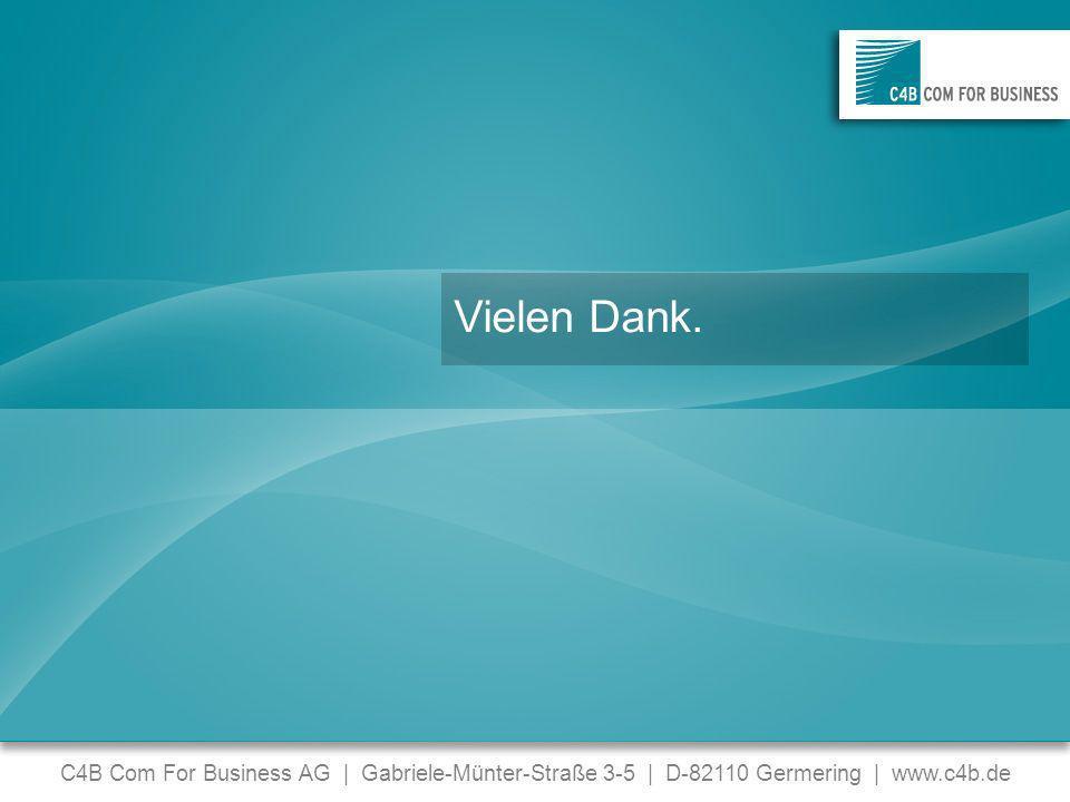 C4B Com For Business AG | Gabriele-Münter-Straße 3-5 | D-82110 Germering | www.c4b.de Vielen Dank.
