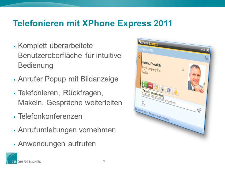 3 Komplett überarbeitete Benutzeroberfläche für intuitive Bedienung Anrufer Popup mit Bildanzeige Telefonieren, Rückfragen, Makeln, Gespräche weiterle
