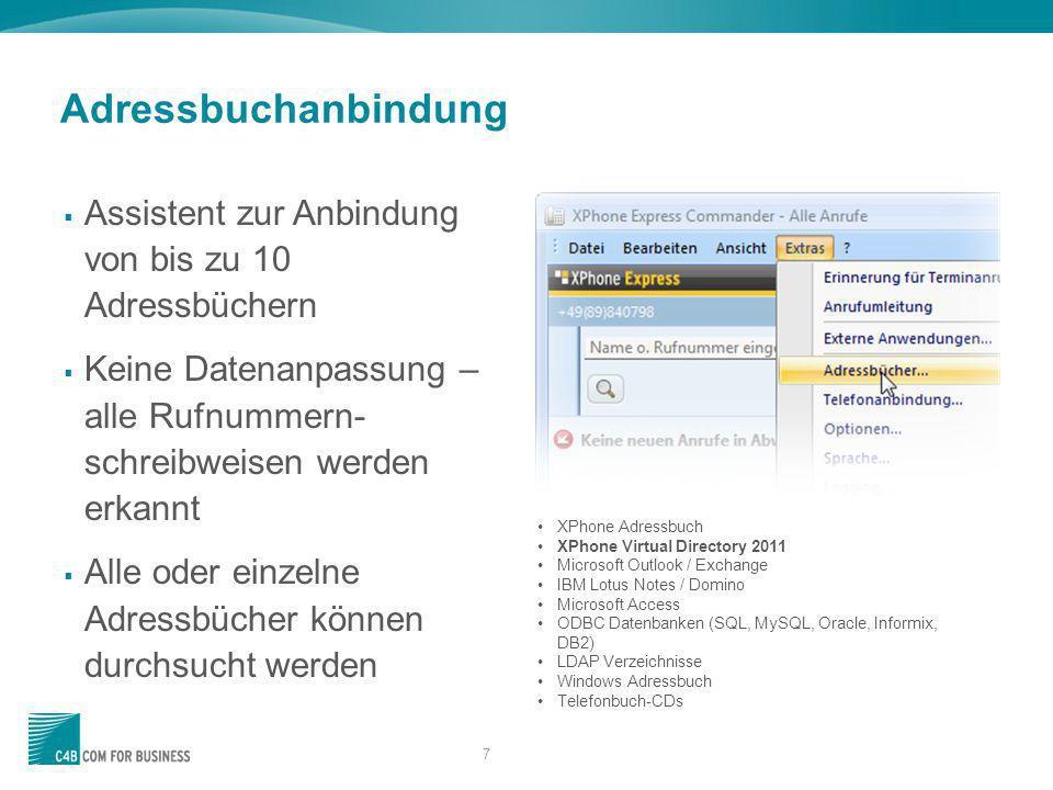 7 Adressbuchanbindung Assistent zur Anbindung von bis zu 10 Adressbüchern Keine Datenanpassung – alle Rufnummern- schreibweisen werden erkannt Alle od