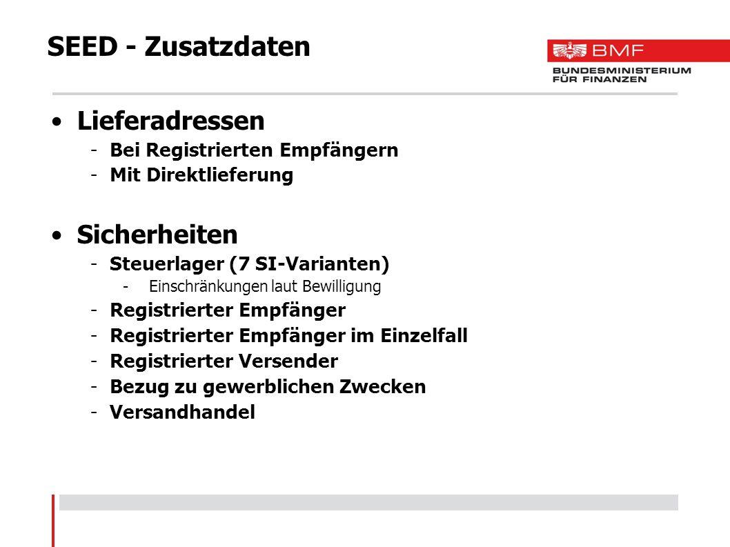 SEED - Zusatzdaten Lieferadressen -Bei Registrierten Empfängern -Mit Direktlieferung Sicherheiten -Steuerlager (7 SI-Varianten) -Einschränkungen laut