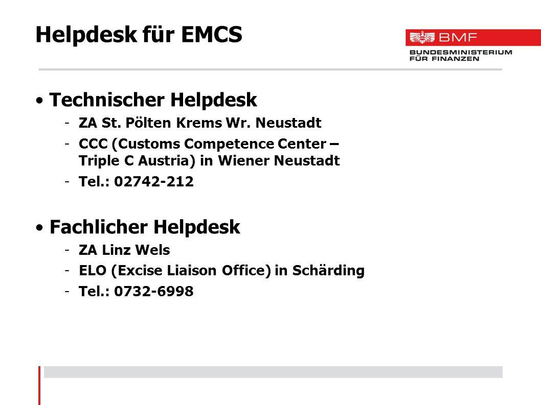 Helpdesk für EMCS Technischer Helpdesk -ZA St. Pölten Krems Wr. Neustadt -CCC (Customs Competence Center – Triple C Austria) in Wiener Neustadt -Tel.: