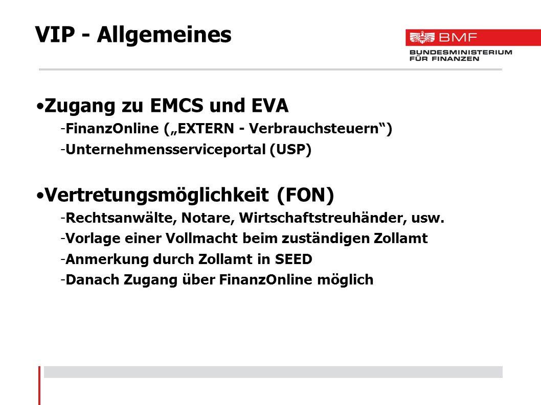 Zugang zu EMCS und EVA -FinanzOnline (EXTERN - Verbrauchsteuern) -Unternehmensserviceportal (USP) Vertretungsmöglichkeit (FON) -Rechtsanwälte, Notare,