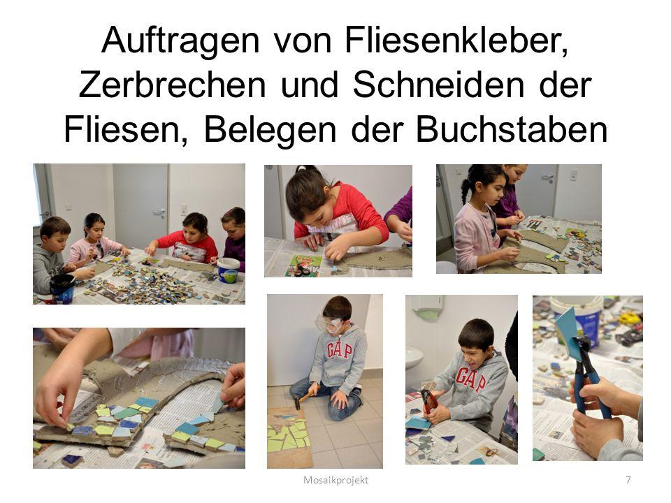 Auftragen von Fliesenkleber, Zerbrechen und Schneiden der Fliesen, Belegen der Buchstaben Mosaikprojekt7
