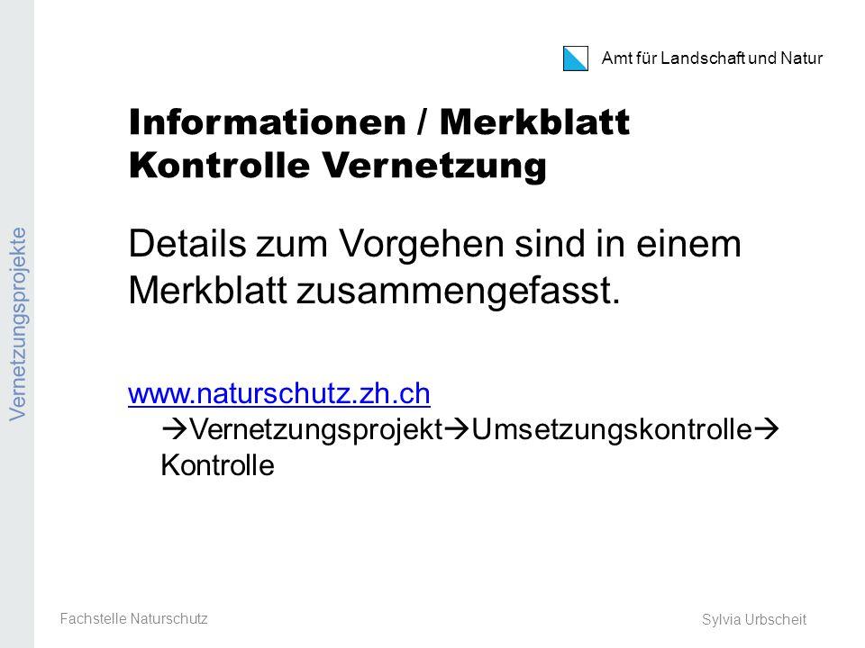Amt für Landschaft und Natur Informationen / Merkblatt Kontrolle Vernetzung Details zum Vorgehen sind in einem Merkblatt zusammengefasst.