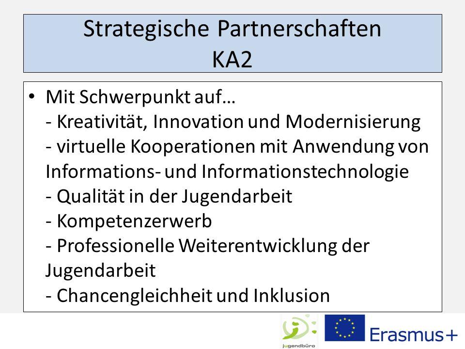 Strategische Partnerschaften KA2 Mit Schwerpunkt auf… - Kreativität, Innovation und Modernisierung - virtuelle Kooperationen mit Anwendung von Informa