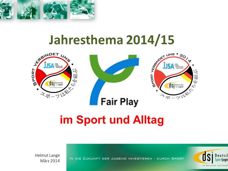 im Sport und Alltag Jahresthema 2014/15 Helmut Lange März 2014