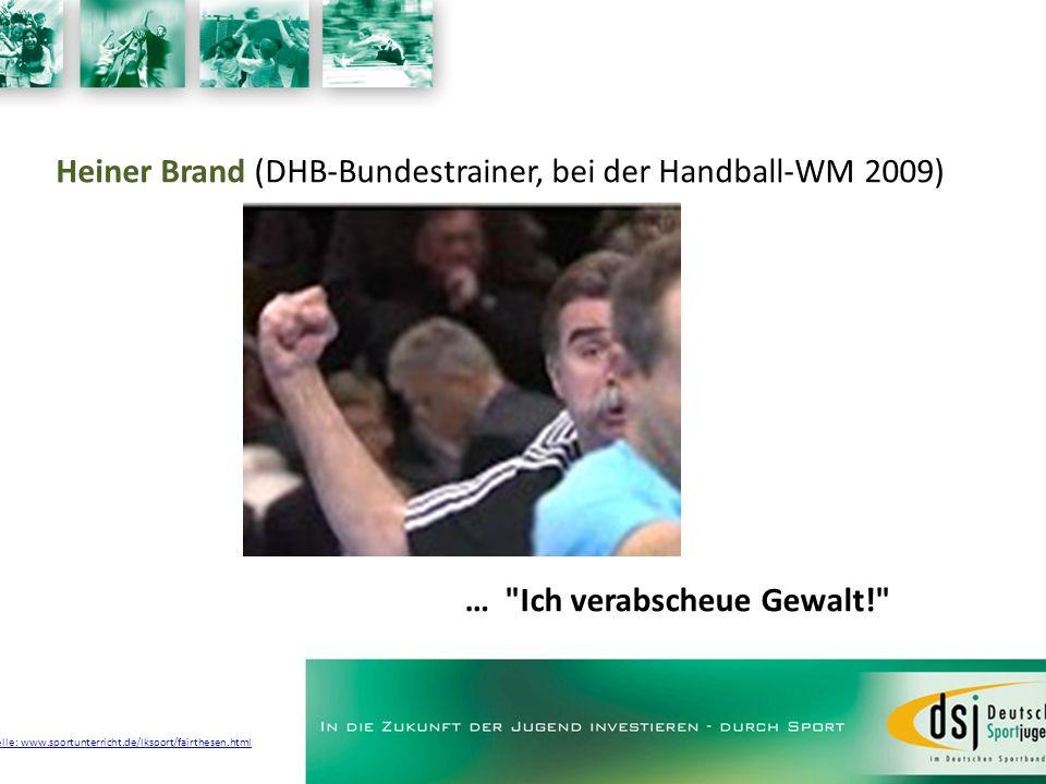 Heiner Brand (DHB-Bundestrainer, bei der Handball-WM 2009) …
