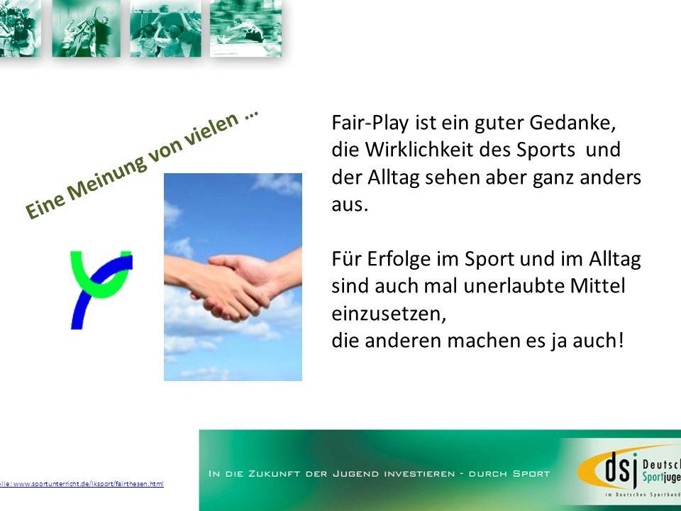 Fair-Play ist ein guter Gedanke, die Wirklichkeit des Sports und der Alltag sehen aber ganz anders aus. Für Erfolge im Sport und im Alltag sind auch m