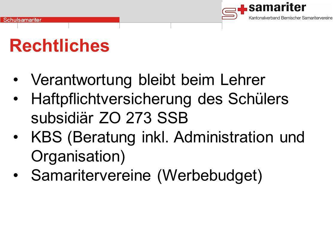 Schulsamariter Rechtliches Verantwortung bleibt beim Lehrer Haftpflichtversicherung des Schülers subsidiär ZO 273 SSB KBS (Beratung inkl. Administrati