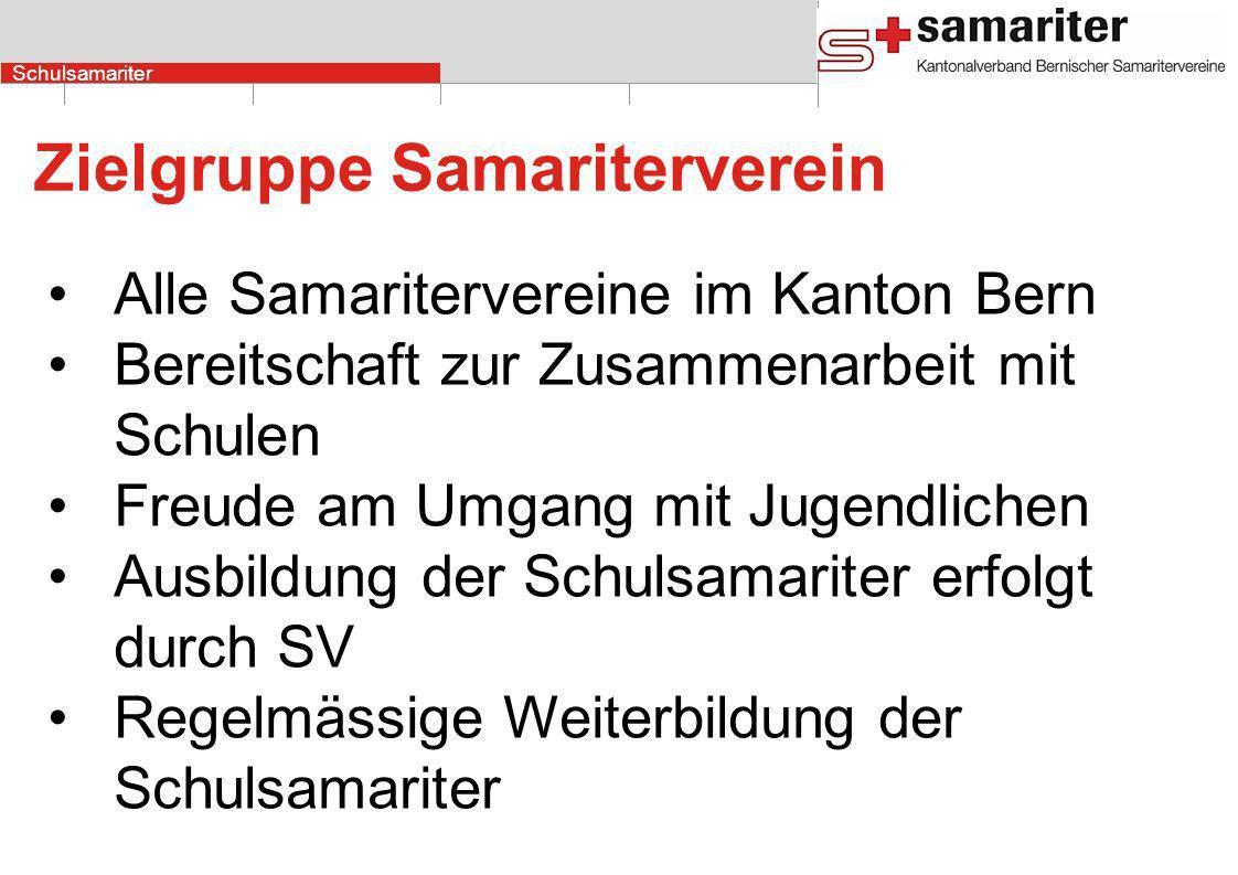 Schulsamariter Zielgruppe Samariterverein Alle Samaritervereine im Kanton Bern Bereitschaft zur Zusammenarbeit mit Schulen Freude am Umgang mit Jugendlichen Ausbildung der Schulsamariter erfolgt durch SV Regelmässige Weiterbildung der Schulsamariter
