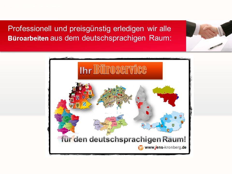 Professionell und preisgünstig erledigen wir alle Büroarbeiten aus dem deutschsprachigen Raum: Deutschsprachige Gemeinschaft Belgiens