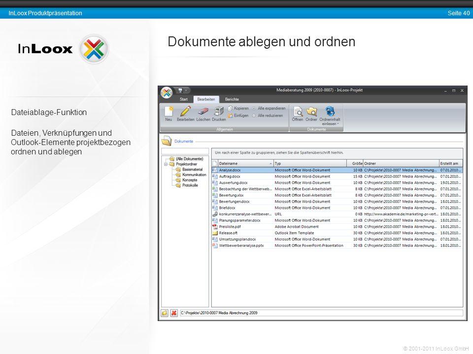 Seite 40 InLoox Produktpräsentation © 2001-2011 InLoox GmbH Dokumente ablegen und ordnen Dateiablage-Funktion Dateien, Verknüpfungen und Outlook-Eleme