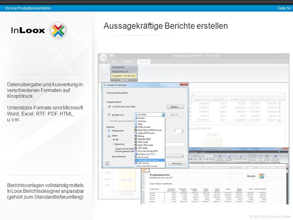 Seite 54 InLoox Produktpräsentation © 2001-2011 InLoox GmbH Aussagekräftige Berichte erstellen Berichtsvorlagen vollständig mittels InLoox Berichtsdes