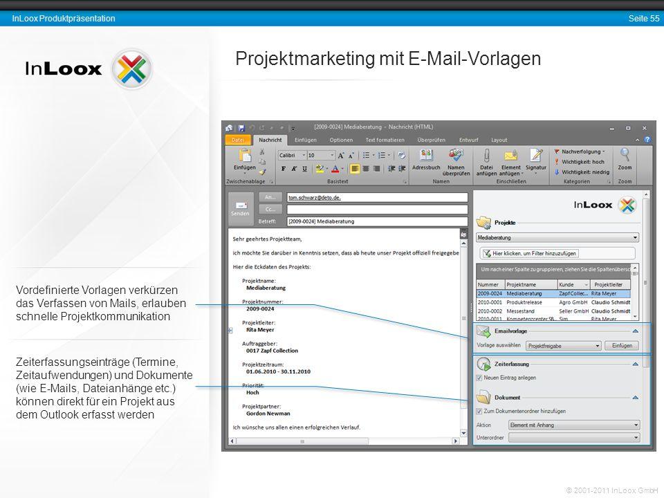 Seite 55 InLoox Produktpräsentation © 2001-2011 InLoox GmbH Projektmarketing mit E-Mail-Vorlagen Zeiterfassungseinträge (Termine, Zeitaufwendungen) un