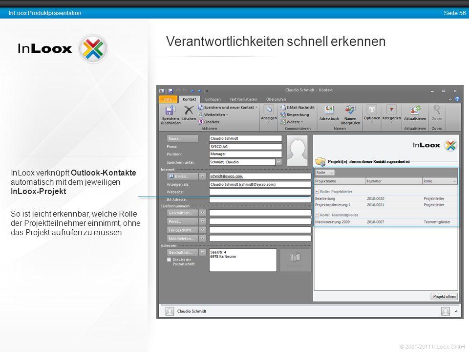 Seite 56 InLoox Produktpräsentation © 2001-2011 InLoox GmbH Verantwortlichkeiten schnell erkennen InLoox verknüpft Outlook-Kontakte automatisch mit de