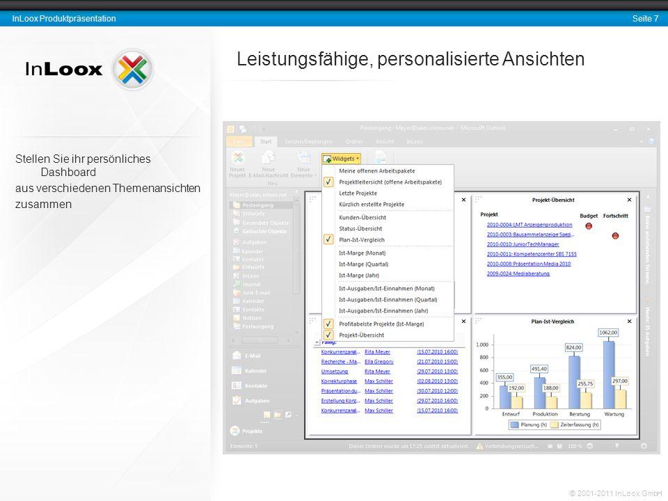 Seite 18 InLoox Produktpräsentation © 2001-2011 InLoox GmbH Erweiterung und Anpassbarkeit Erweitern Sie das Datenmodell von InLoox um eigene, unternehmensspezifische Felder Möglichkeit zum Hinzufügen neuer angepasster Datenfelder (Freitext, Zahlen, Listen, Ja/Nein-Felder) ohne Programmierkenntnisse
