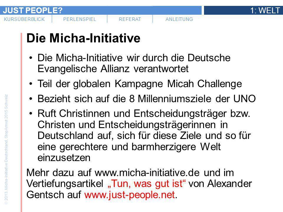 JUST PEOPLE?1: WELT KURSÜBERBLICKPERLENSPIELREFERATANLEITUNG Die Micha-Initiative Die Micha-Initiative wir durch die Deutsche Evangelische Allianz ver