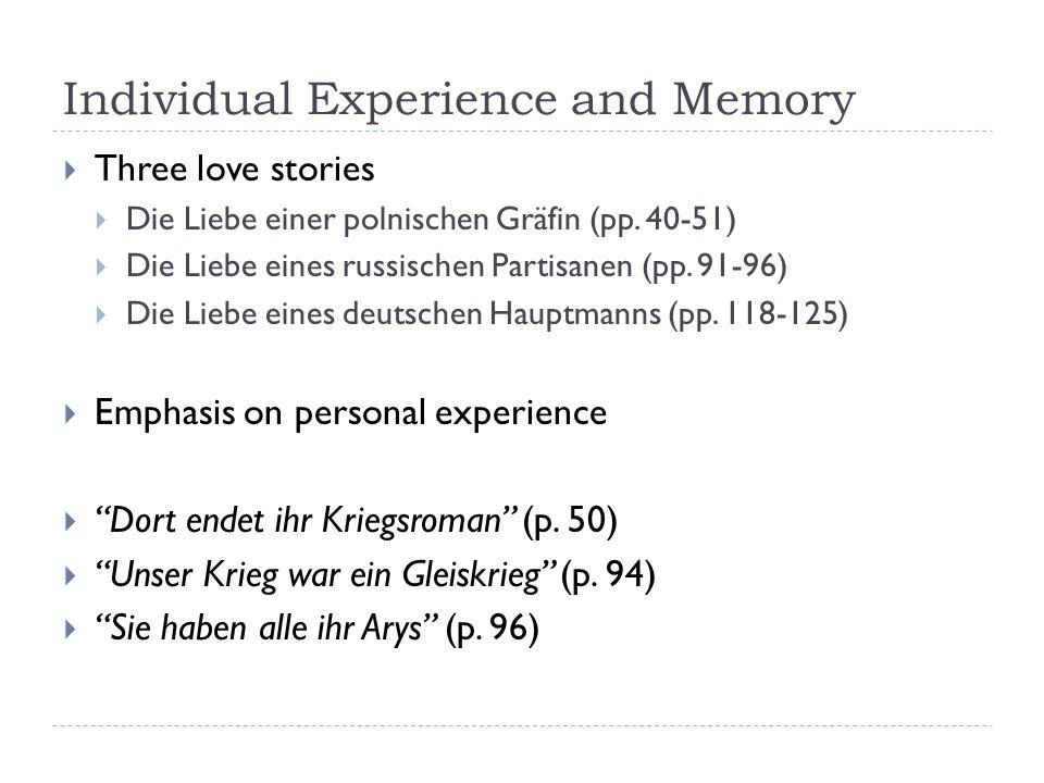 Individual Experience and Memory Three love stories Die Liebe einer polnischen Gräfin (pp. 40-51) Die Liebe eines russischen Partisanen (pp. 91-96) Di