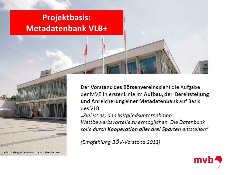 Der Vorstand des Börsenvereins sieht die Aufgabe der MVB in erster Linie im Aufbau, der Bereitstellung und Anreicherung einer Metadatenbank auf Basis