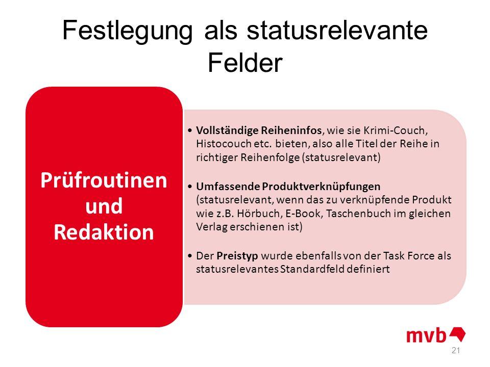 Festlegung als statusrelevante Felder 21 Vollständige Reiheninfos, wie sie Krimi-Couch, Histocouch etc. bieten, also alle Titel der Reihe in richtiger