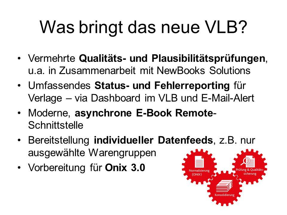 Vermehrte Qualitäts- und Plausibilitätsprüfungen, u.a. in Zusammenarbeit mit NewBooks Solutions Umfassendes Status- und Fehlerreporting für Verlage –