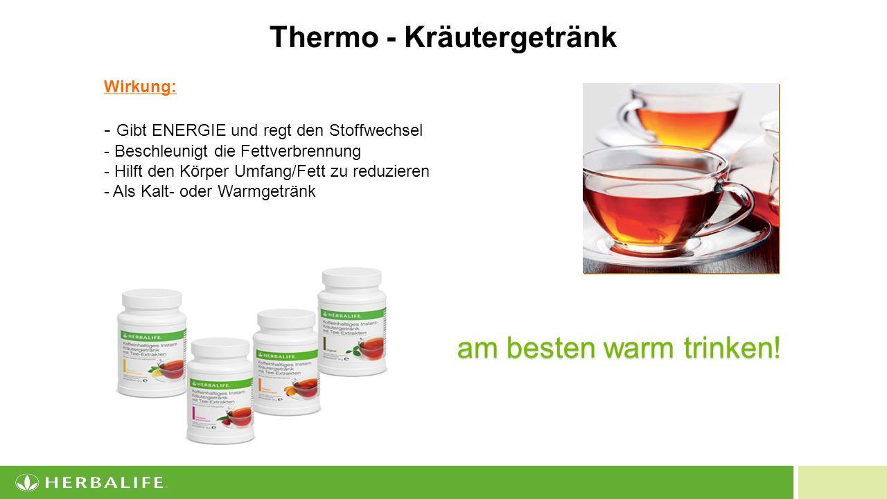 10 Thermo - Kräutergetränk Wirkung: - Gibt ENERGIE und regt den Stoffwechsel - Beschleunigt die Fettverbrennung - Hilft den Körper Umfang/Fett zu reduzieren - Als Kalt- oder Warmgetränk am besten warm trinken!