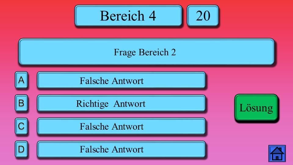 Bereich 4 20 Falsche Antwort Richtige Antwort Lösung Frage Bereich 2 Lösung