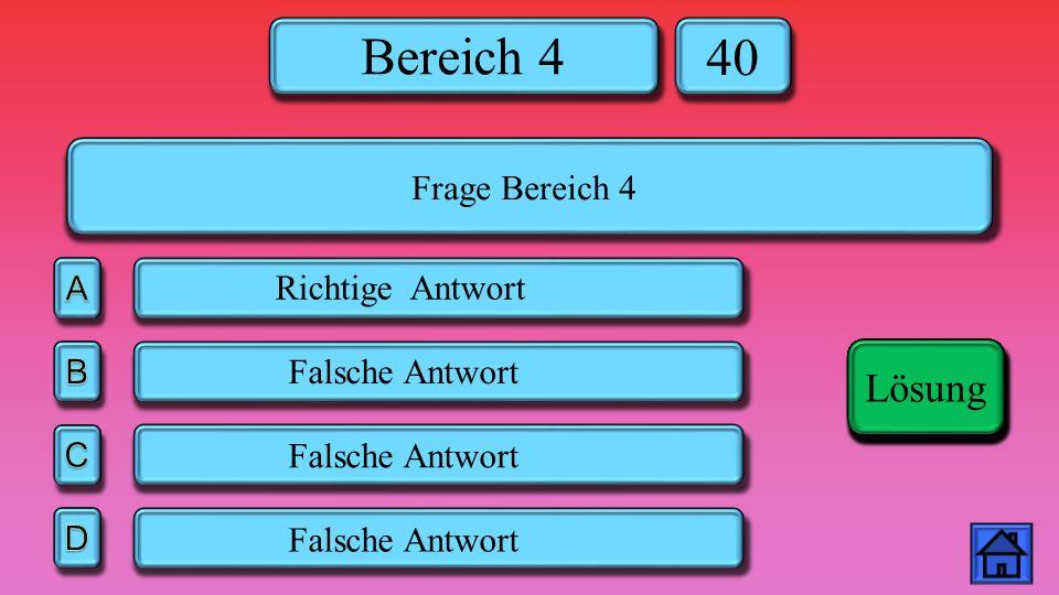 Bereich 4 40 Falsche Antwort Richtige Antwort Lösung Frage Bereich 4 Lösung