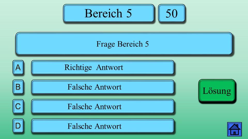 Bereich 5 50 Falsche Antwort Richtige Antwort Lösung Frage Bereich 5 Lösung