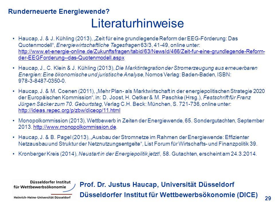 Runderneuerte Energiewende? 29 Prof. Dr. Justus Haucap, Universität Düsseldorf Düsseldorfer Institut für Wettbewerbsökonomie (DICE) Literaturhinweise