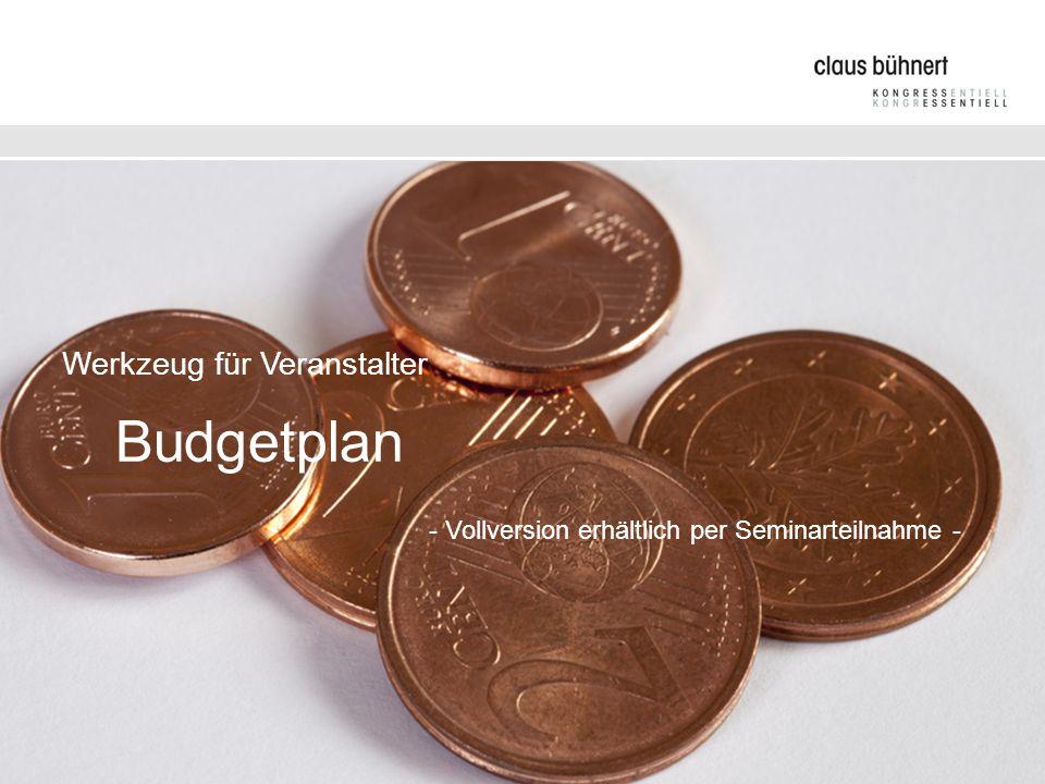 Budgetplan Werkzeug für Veranstalter Budgetplan Auf der Grundlage dieses Master-Budgetplanes kann ein individueller Budgetplan erstellt werden.