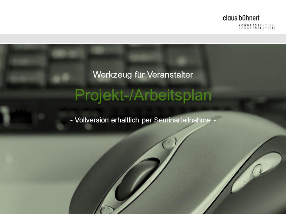 Projekt-/Arbeitsplan Werkzeug für Veranstalter Projekt-/Arbeitsplan Auf der Grundlage dieses Master-Projektplanes kann – auch ohne weitreichende Kenntnisse der Prozesse und des Instrumentariums – ein individueller Projekt-/Arbeitsplan erstellt werden.